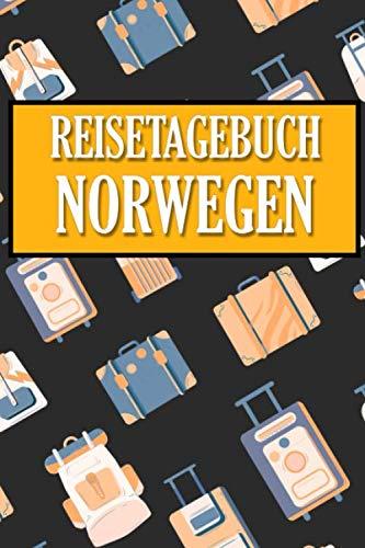 Reisetagebuch Norwegen: Dein Reise Begleiter für den Norwegen Urlaub. Reisetagebuch und Notizbuch zum Ausfüllen, Bilder einkleben und selber Gestalten ... und Logbuch für die schönsten Erinnerungen