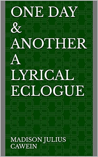 One Day & Another A Lyrical Eclogue (English Edition)