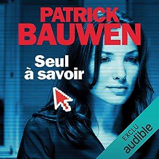 Seul à savoir                   De :                                                                                                                                 Patrick Bauwen                               Lu par :                                                                                                                                 Marie  Bouvier                      Durée : 9 h et 26 min     17 notations     Global 4,5