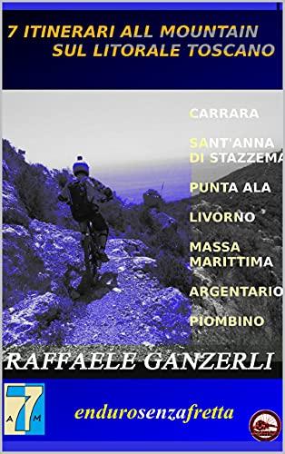 7 itinerari All Mountain sul litorale toscano (Italian Edition)