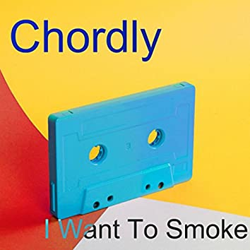 I Want To Smoke