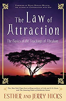 The Law of Attraction: The Basics of the Teachings of Abraham by [Esther Hicks, Jerry Hicks]