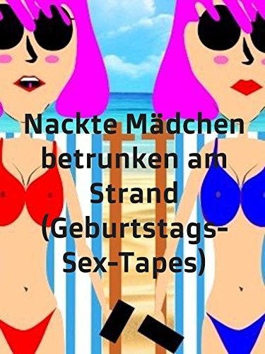 Nackte Mädchen betrunken am Strand (Geburtstags-Sex-Tapes) [OV]