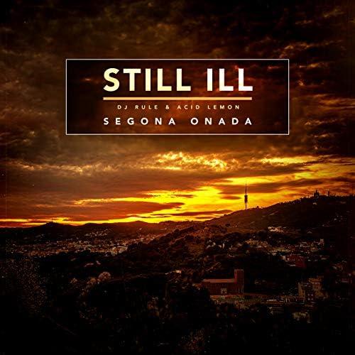 Still Ill, Acid Lemon & Dj-Rule feat. Lágrimas de sangre