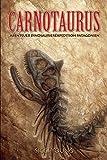 Carnotaurus: Abenteuer Dinosaurierexpedition Patagonien (German Edition)