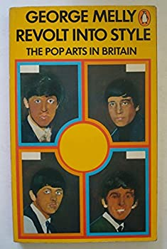 Paperback Revolt into Style: Pop Arts in Britain Book
