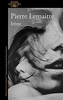 Irene By Pierre Lemaitre de [Pierre Lemaitre, Juan Carlos Durán Romero]