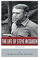 The Life of Steve Mcqueen: American Legends