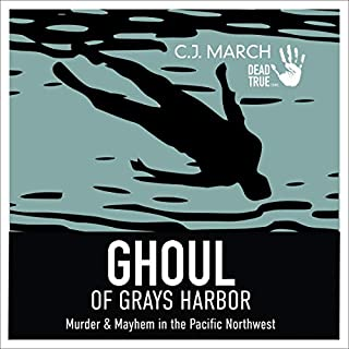 Ghoul of Grays Harbor: Murder and Mayhem in the Pacific Northwest cover art