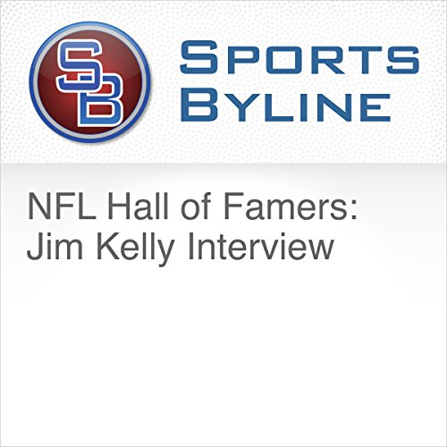 NFL Hall of Famers: Jim Kelly Interview audiobook cover art