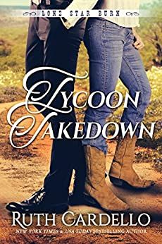 Tycoon Takedown (Lone Star Burn Book 2) by [Ruth Cardello]