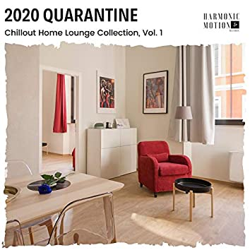 2020 Quarantine - Chillout Home Lounge Collection, Vol. 1