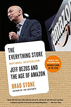 The Everything Store: Jeff Bezos and the Age of Amazon by [Brad Stone]