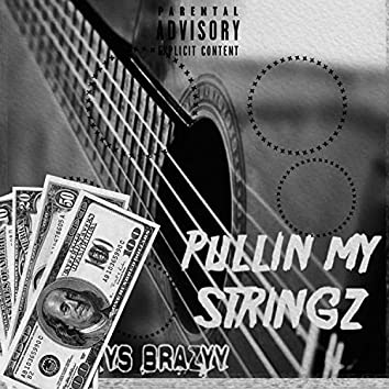 Pullin' My Stringz