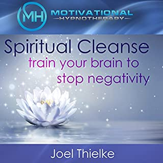 Spiritual Cleanse     Train Your Brain to Stop Negativity with Self-Hypnosis, Meditation and Affirmations              By:                                                                                                                                 Joel Thielke                               Narrated by:                                                                                                                                 Joel Thielke                      Length: 36 mins     3 ratings     Overall 3.7