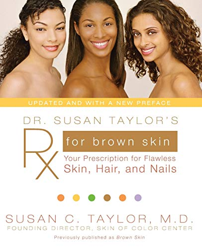 Dr. Susan Taylor's RX for Brown Skin: Your Prescription for Flawless Skin, Hair, and Nails