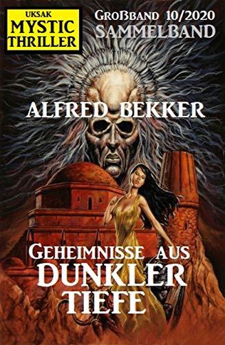 Geheimnisse aus dunkler Tiefe: Mystic Thriller Großband 10/2020