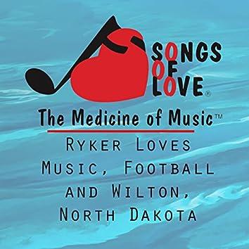 Ryker Loves Music, Football and Wilton, North Dakota