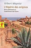 L'Algérie des origines (French Edition) by Gilbert Meynier(2010-02-15) - LA DECOUVERTE - 01/01/2010