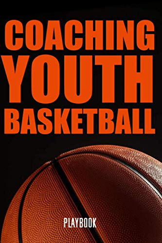 Coaching Youth Basketball: basketball the right way, Coaching Youth Basketball, coaching basketball 101, basketball coach playbook, coaching youth