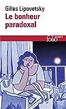 Le bonheur paradoxal - Essai sur la société d'hyperconsommation