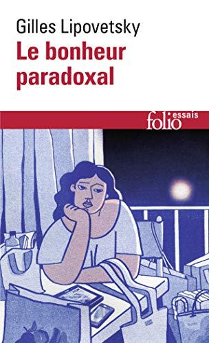 Le bonheur paradoxal: Essai sur la société d'hyperconsommation