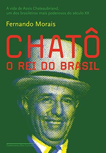 Chatô: O rei do Brasil