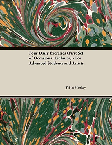Four Daily Exercises (First Set of Occasional Technics) - For Advanced Students and Artists (English Edition)