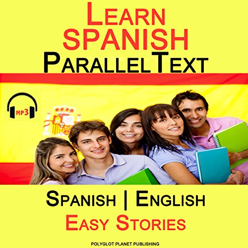 Learn Spanish - Parallel Text - Easy Stories (Bilingual, English - Spanish)                   By:                                                                                                                                 Polyglot Planet Publishing                               Narrated by:                                                                                                                                 Maria Hernandez,                                                                                        Pedro Sánchez,                                                                                        Andrew Wales,                   and others                 Length: 1 hr and 26 mins     3 ratings     Overall 1.3