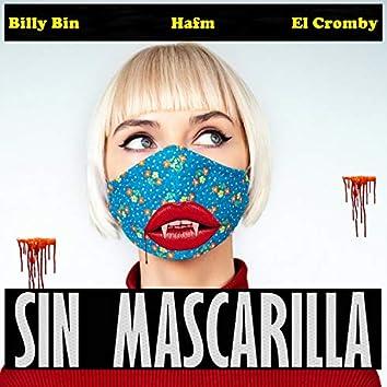 Sin Mascarilla
