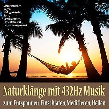 Naturklänge mit 432Hz Musik zum Entspannen, Einschlafen, Heilen, Meeresauschen, Regen, Waldgeräusche, Bach, Entspannungsmusik