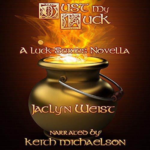 Just My Luck: A Luck Series Novella cover art