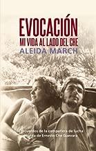 Evocaci?: Mi vida al lado del Che (Centro de Estudios Che Guevara) (Spanish Edition) by Aleida March (2012-03-20)