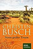 Noras großer Traum: 1. Band der großen Australien-Saga