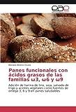 Panes funcionales con cidos grasos de las familias 3, 6 y 9: Adicin de harina de...