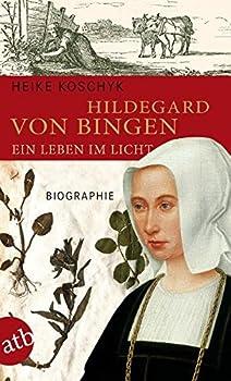 Paperback Hildegard von Bingen. Ein Leben im Licht [German] Book