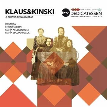 Klaus & Kinski a Cuatro Reinas Moras