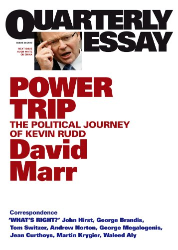 Quarterly Essay 38 Power Trip: The Political Journey of Kevin Rudd (English Edition)