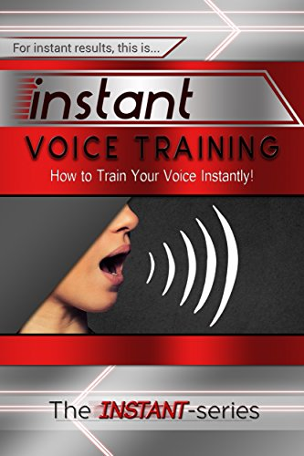 Instant Voice Training: How to Train Your Voice Instantly! (INSTANT...