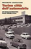 Torino. La città dell'automobile. Un secolo di industria...