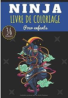 Livre de Coloriage Ninja: Pour Enfants Fille & Garçon | Livre Préscolaire 36 Pages..