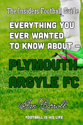 Everything You Ever Wanted to Know about - Plymouth Argyle FC: [Blank Gag Book]