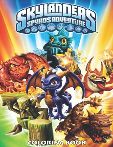 Skylanders Spyro's Adventure Coloring Book: Coloring Book for Kids and Grown-Ups, This Amazing Coloring Book Will Make Your Kids Happier and Give Them Joy