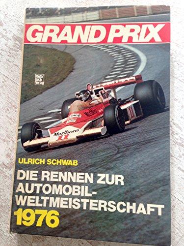 Grand Prix 1976. Die Rennen zur Automobilweltmeisterschaft