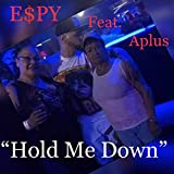 Hold me down (feat. Aplus) [Explicit]