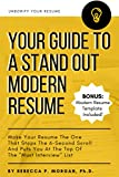 Your Guide To A Stand Out Modern Resume: Make Your Resume The One That Stops the 6-Second Scroll And Puts You At The Top Of The 'Must Interview' List