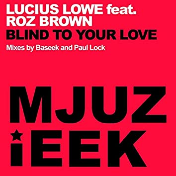Blind To Your Love