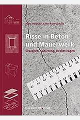 Risse in Beton und Mauerwerk.: Ursachen, Sanierung, Rechtsfragen. Gebundene Ausgabe