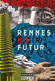 Rennes No Futur par Stéphane Grangier