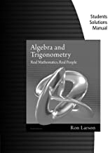 Student Solutions Manual for Larson's Algebra and Trigonometry: Real Mathematics, Real People, 6th and Precalculus: Real Mathematics, Real People, Alternate Edition, 6th